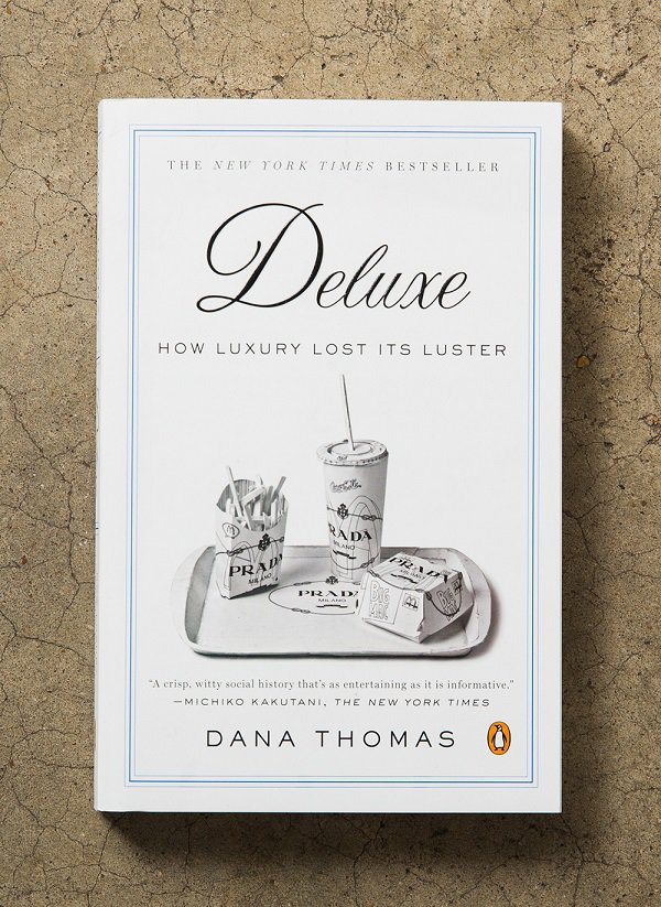 «Deluxe: How Luxury Lost Its Luster», Дана Томас